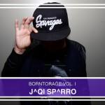 BORNTORAGE VOL 1 – DJ J^qi Sp^rro